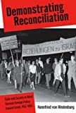 Demonstrating Reconciliation: State and Society in West German Foreign Policy Toward Israel, 1952-1965: Society, State, and the Road to West ... 1952-1965 (Monographs in German History)