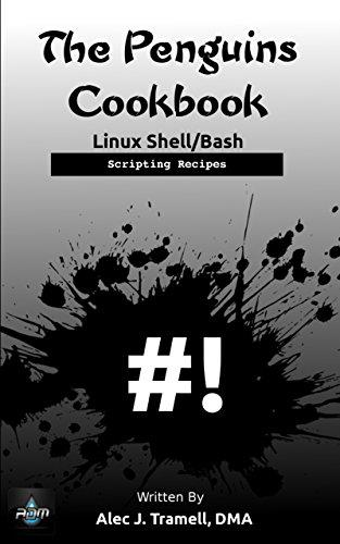 The Penguins Cookbook: Linux Shell/Bash Scripting Recipes