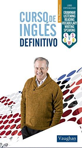 Curso de inglés definitivo - Principiante (Spanish Edition)