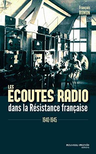 Les écoutes radio dans la Résistance française: 1940-1945
