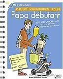Cahier d'exercices pour Papa débutant, 2e