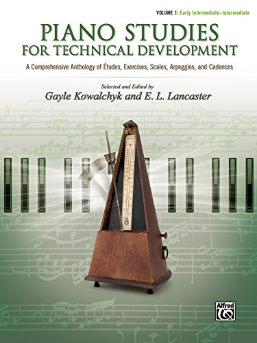 Piano Studies for Technical Development Vol 1: A Comprehensive Anthology of Études, Exercises, Scales, Arpeggios, and Cadences (Piano Teaching)