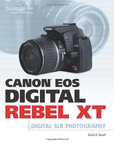 Canon EOS Digital Rebel XT Guide to Digital SLR Photography Canon Eos Rebel Xt Slr