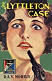 The Lyttleton Case: A Detective Story Club Classic Crime Novel (The Detective Club)