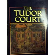 The Tudor Court by D. M. Loades (1987-05-03)