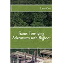 Sams Terrifying Adventures with Bigfoot