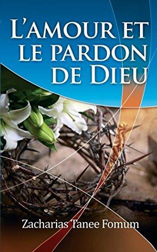 L'Amour et le Pardon de Dieu (Evangelisation, Band 1)