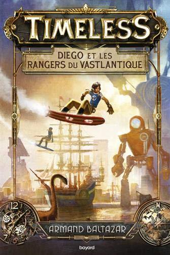 Timeless, Tome 01: Diego et les rangers du Vastlantique