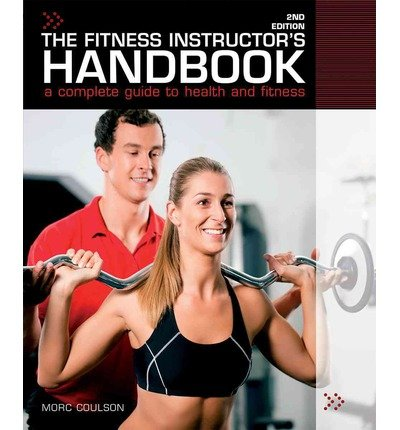 [ THE FITNESS INSTRUCTOR'S HANDBOOK: A PROFESSIONAL'S COMPLETE GUIDE TO HEALTH AND FITNESS ] By Coulson, Morc ( Author ) Jan- 2014 [ Paperback ]