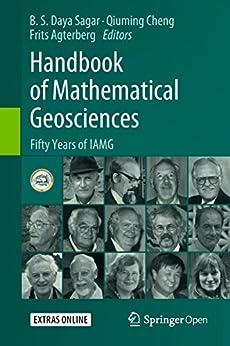 Handbook of Mathematical Geosciences: Fifty Years of IAMG (English Edition) di [B.S. Daya Sagar, Qiuming Cheng, Frits Agterberg]