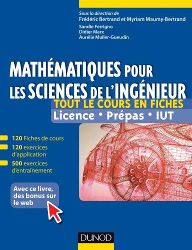 Mathématiques pour les sciences de l'ingénieur : Tout le cours en fiches, licence, prépas, IUT par Frédéric Bertrand