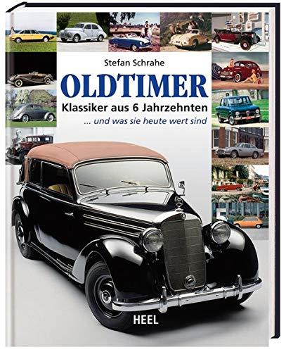 Oldtimer: Klassiker aus 6 Jahrzehnten ... und was sie heute wert sind - über Oldtimer Bücher