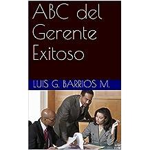 ABC del Gerente Exitoso (Serie ABC nº 1) (Spanish Edition)