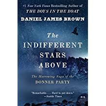 Indifferent Stars Above: The Harrowing Saga of a Donner Party Bride (P.S.)