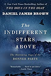 The Indifferent Stars Above: The Harrowing Saga of the Donner Party (P.S.)
