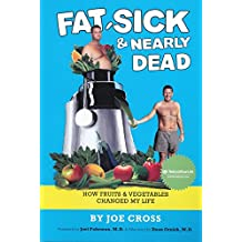 Fat, Sick & Nearly Dead Book by Joe Cross (3-Jul-1905) Paperback