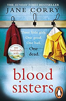 Blood Sisters: The next addictive thriller from the bestselling author of My Husband's Wife by [Corry, Jane]