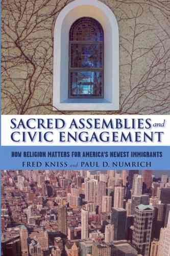 sacred-assemblies-and-civic-engagement-how-religion-matters-for-americas-newest-immigrants-by-author