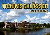 Traumschlösser in Lettland (Wandkalender 2019 DIN A4 quer): Die Schlösser von Riga, Mitau, Dahlen und Ruhental (Monatskalender, 14 Seiten ) (CALVENDO Orte)