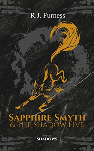 SHADOWS: Sapphire Smyth & The Shadow Five (Part One) by [Furness, R.J.]