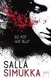 So rot wie Blut von Salla Simukka