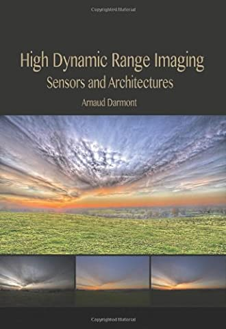 High Dynamic Range Imaging: Sensors and Architectures (Press Monograph)