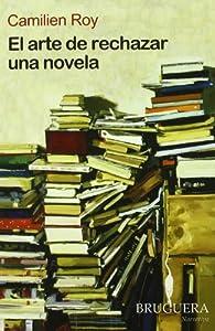 El arte de rechazar una novela par Camilien Roy