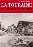 Touraine Sous les Bombes
