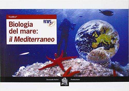 Biologia del mare: il Mediterraneo. Neolibro por aa.vv.