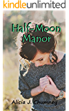 Half-Moon Manor (The Magic Chronicles Book 1)