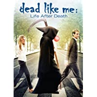 Dead Like Me: Life After Death The Movie