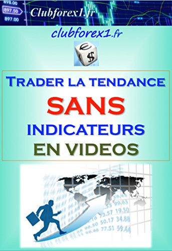 Forex - Trader dans la tendance sans indicateurs (vidos) (Clubforex1 t. 23)