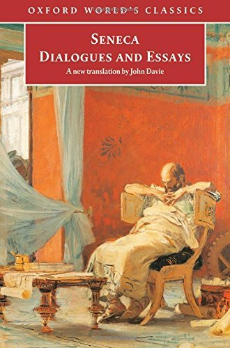 Dialogues and Essays (Oxford World's Classics) by Seneca (2008-09-11)