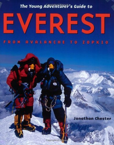 Young Adventurers' Guide to Everest: From Avalanche to Zopkio by Jonathan Chester (2005-04-01) par Jonathan Chester