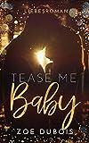 Tease Me Baby: Liebesroman