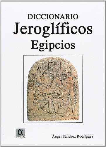 Diccionario jeroglíficos egipcios editado por Alderaban