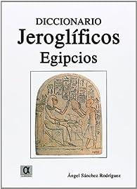 Dicc. Jeroglificos Egipcios par  Angel Sanchez Rodriguez