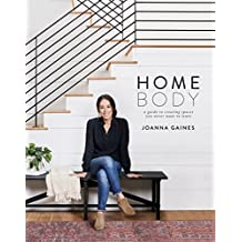 Homebody: A Guide to Creating Spaces You Never Want to Leave (English Edition)