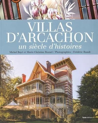 Villas d'Arcachon un Siecle d'Histoires
