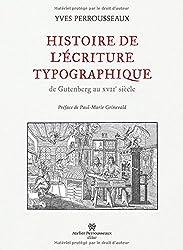 Histoire de l'écriture typographique de Gutenberg au XVIIe siècle