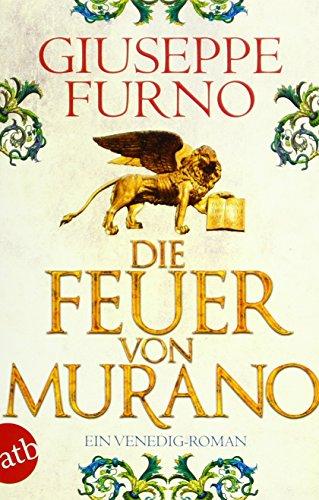 Preisvergleich Produktbild Die Feuer von Murano: Ein Venedig-Roman