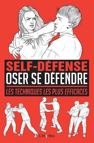 Oser se défendre : Les techniques les plus efficaces
