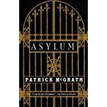 [(Asylum)] [by: Patrick McGrath]