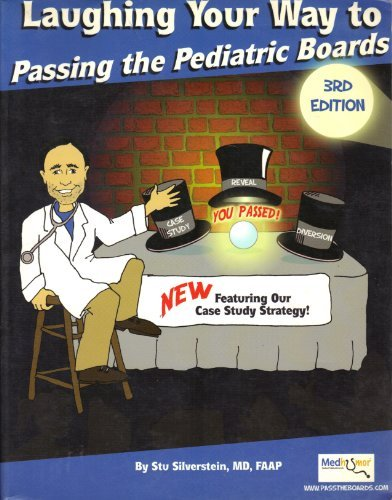 Laughing Your Way to Passing the Pediatric Boards by Stu Silverstein