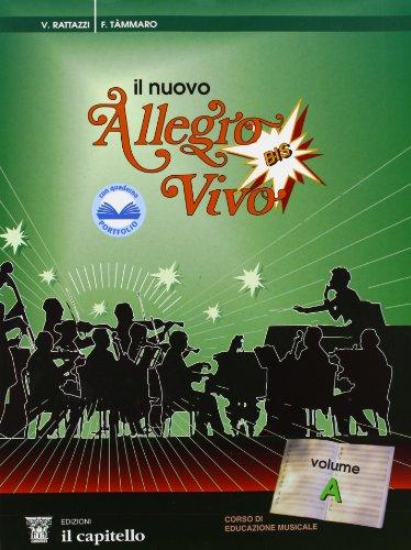Il nuovo Allegro vivo... Bis! Corso di educazione musicale. Per la Scuola media