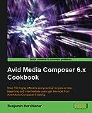 Avid Media Composer 6.x Cookbook