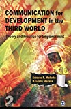 Communication for Development in the Third World: Theory and Practice for Empowerment