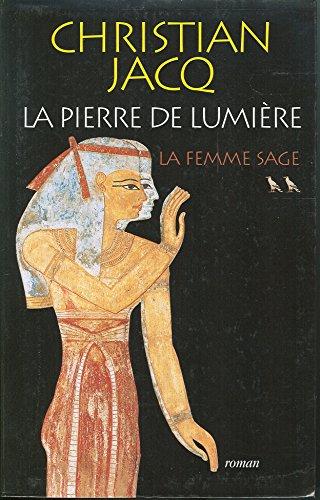 La pierre de lumière – tome 2 : La femme sage