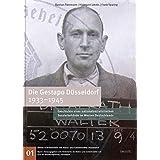 Die Gestapo Düsseldorf 1933-1945: Geschichte einer nationalsozialistischen Sonderbehörde im Westen Deutschlands (Kleine Schriftenreihe der Mahn- und Gedenkstätte Düsseldorf)
