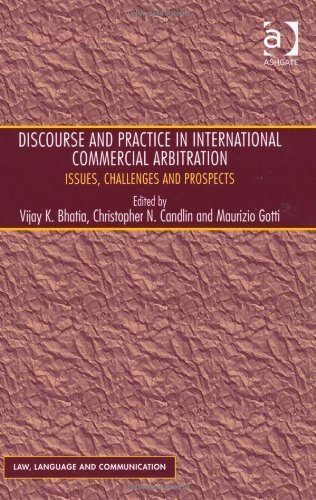 Discourse and Practice in International Commercial Arbitration (Law, Language and Communication) by Vijay K. Bhatia, Christopher N. Candlin, Maurizio Gotti (2012) Hardcover